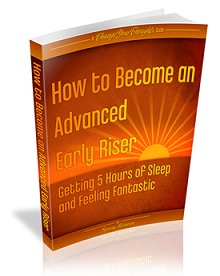 How To Become An Advanced Early Riser by Steven Aitchison